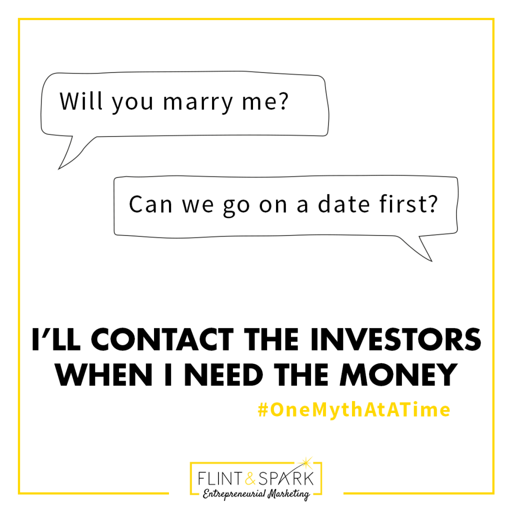 startup marketing myth quote -  when to contact investors